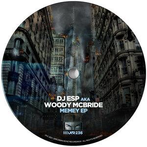 DJ ESP aka WOODY MCBRIDE - Memey EP