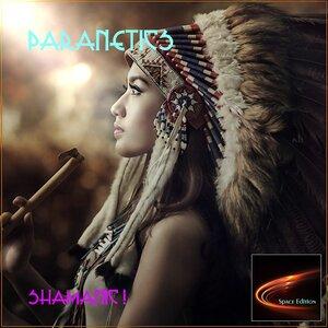 PARANETICS - Shamanic!