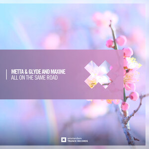 METTA & GLYDE/MAXINE - All On The Same Road