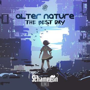 ALTER NATURE - The Best Day (Schameleon Remix)