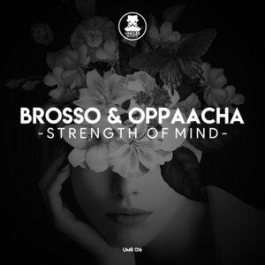 BROSSO/OPPAACHA - Strength Of Mind