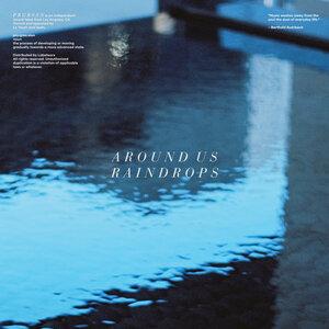 AROUND US - Raindrops
