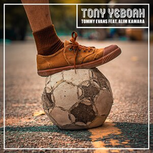 TOMMY EVANS FEAT ALIM KAMARA/SAI T - Tony Yeboah