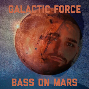 GALACTIC FORCE - Bass On Mars