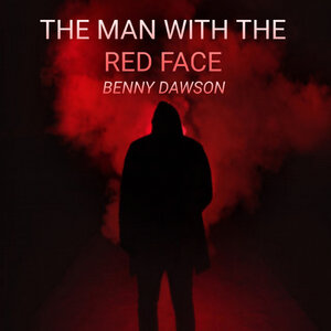 BENNY DAWSON - The Man With The Red Face