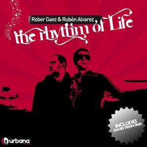 RUBEN ALVAREZ/ROBER GAEZ - The Rhythm Of Life