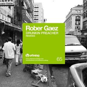 ROBER GAEZ - Drunkin Preacher (Remixes)