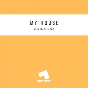 TOKYO CARTEL - My House