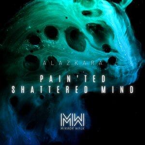 ALAZKARA - Pain'ted Shattered Mind