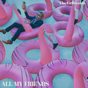 THE GRISWOLDS - All My Friends