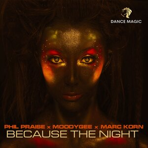 PHIL PRAISE/MOODYGEE/MARC KORN - Because The Night