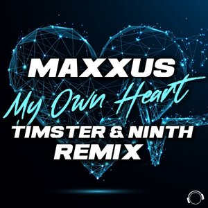 MAXXUS - My Own Heart (Timster & Ninth Remix)
