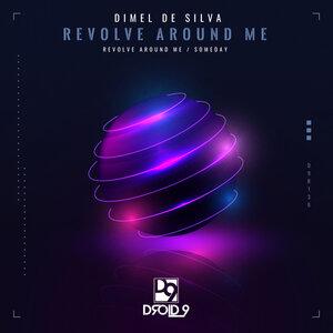 DIMEL de SILVA - Revolve Around Me