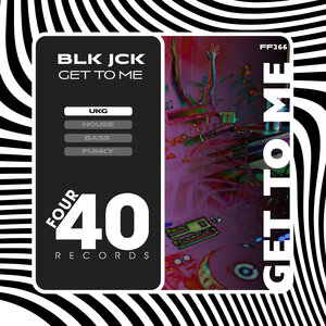 BLK JCK - Get To Me (Everyday)