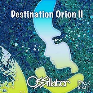 OSSILLATOR - Destination Orion II