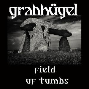 GRABHUGEL - Field Of Tombs