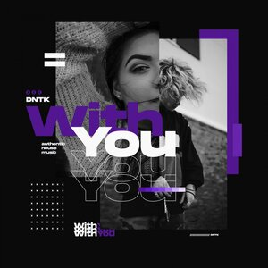 DNTK - With You