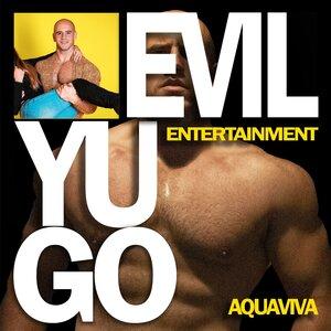 EVIL YUGO ENTERTAINMENT - Aquaviva
