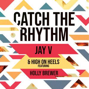 JAY V/HIGH ON HEELS - Catch The Rhythm