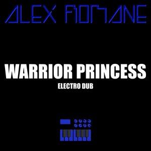 ALEX ROMANE - Warrior Princess (Electro Dub)