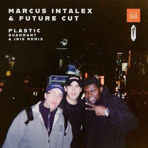 FUTURE CUT/MARCUS INTALEX - Plastic (Quadrant & Iris Remix)