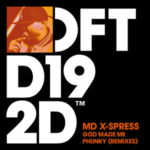 MD X-SPRESS - God Made Me Phunky (Remixes)