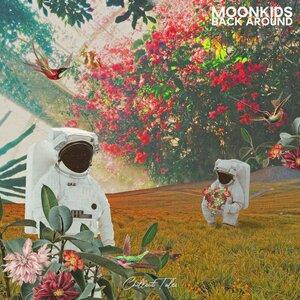 MOONKIDS - Back Around