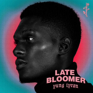 YUNG TYRAN - Late Bloomer (Explicit)