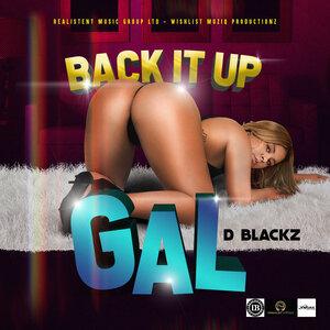 D BLACKZ - Back It Up Gal