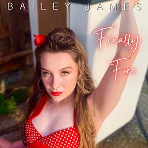 BAILEY JAMES - Finally Free