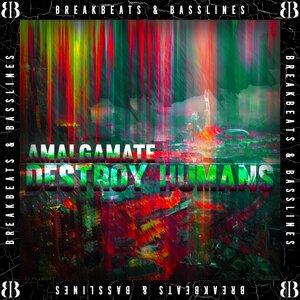 AMALGAMATE - Destroy Humans