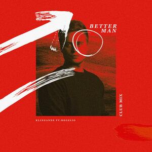 KLINGANDE feat ROGELIO DOUGLAS JR - Better Man