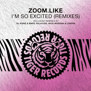 ZOOMLIKE - I'm So Excited (Remixes)