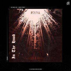 DEKOVA - In The Hood