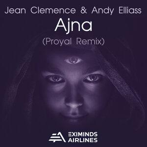 JEAN CLEMENCE/ANDY ELLIASS - Ajna (Proyal Remix)