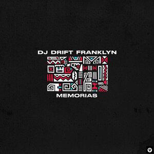 DJ DRIFT FRANKLYN - Memorias
