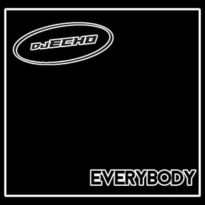 DJ ECHO - Everybody
