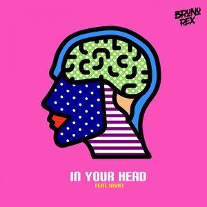 BRUNO REX FEAT MVRT - In Your Head