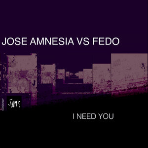 JOSE AMNESIA/FEDO - I Need You