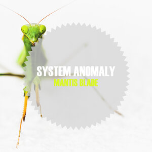 SYSTEM ANOMALY - Mantis Blade