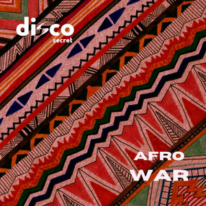 DISCO SECRET - Afro War (Original Mix)