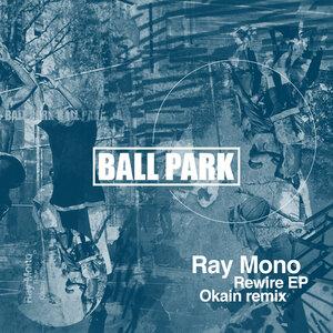 RAY MONO - Rewire EP