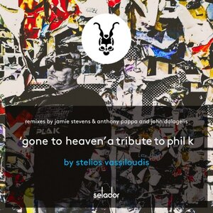 STELIOS VASSILOUDIS - Gone To Heaven (A Tribute To Phil K)