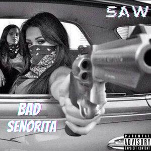 SAW - Bad Senorita