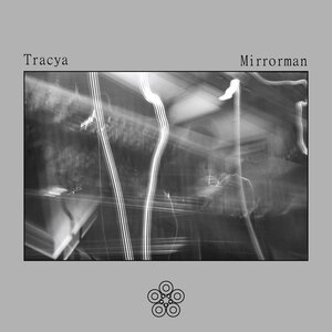 TRACYA - Mirrorman
