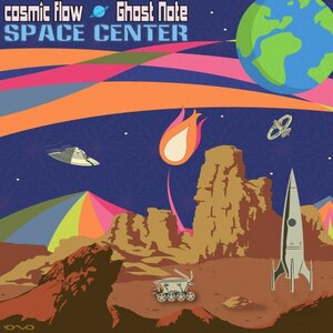 COSMIC FLOW/GHOST NOTE - Space Center