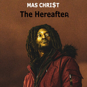 MAS CHRI$T - The Hereafter
