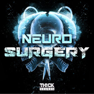 THICK SOUNDS - Neuro Surgery (Sample Pack WAV/MIDI/Serum Presets)