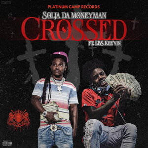SOLJA DA MONEY MAN feat LBS KEE'VIN - Crossed (Explicit)
