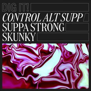 Control Alt Supp - Suppa Strong Skunky